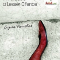 In Pursuit of a Lesser Offence : Sujata Parashar