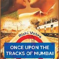 Once Upon The Tracks Of Mumbai : Rishi Vohra