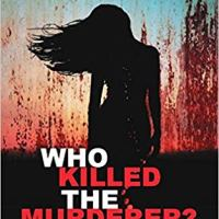 Book Review : Who Killed The Murderer?